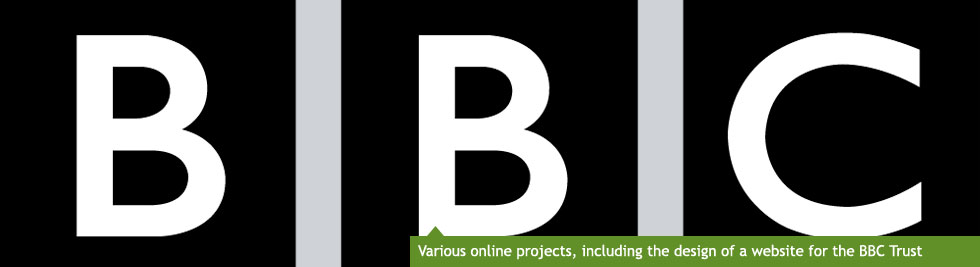 Various online projects including the design of a website for the BBC Trust